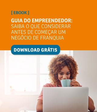 Guia do empreendedor: saiba o que considerar antes de começar um negócio de franquia