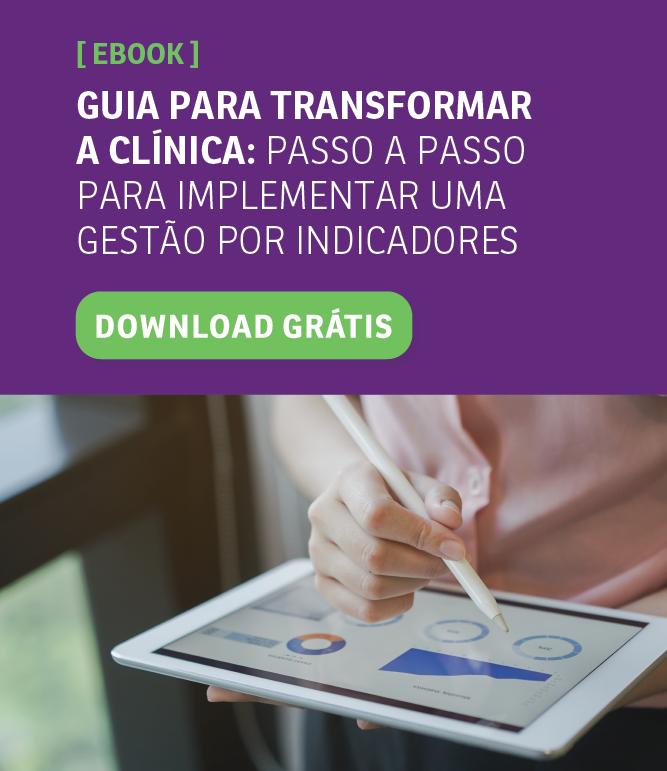 Guia para transformar a clínica: passo a passo para implementar uma gestão por indicadores