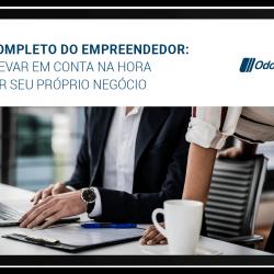 Guia completo do empreendedor: o que levar em conta na hora de abrir seu próprio negócio
