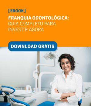 Franquia Odontológica: guia completo para investir agora